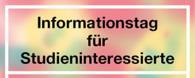 Informationstag für Studieninteressierte